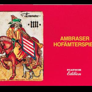 Ambraser Hofämterspiel - Faksimile von 1976 nach dem Original aus der Ambraser Sammlung des Kunsthistorischen Museums in Wien, gespielt um ca. 1450, limitierte und nummerierte Auflage (1.000 Stück)